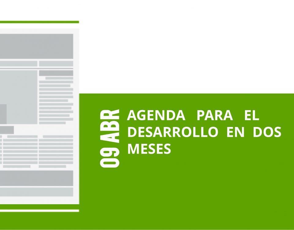 15-09-abr-agenda-para-el-desarrollo-en-dos-meses