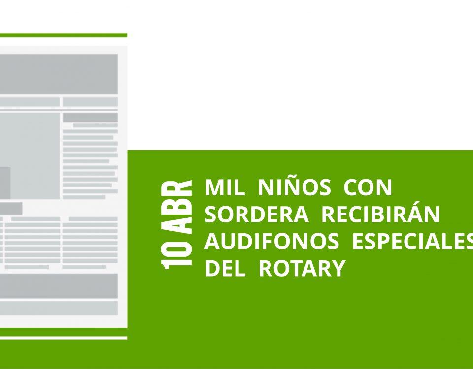 17-10-abr-mil-ninos-con-sordera-recibiran-audifonos-especiales-del-rotary