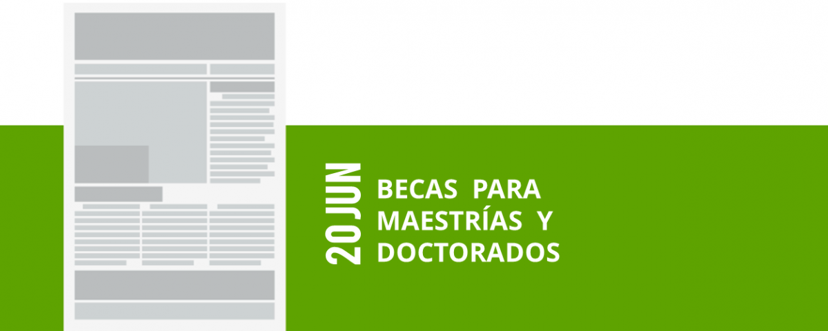 17-20-jun-becas-para-maestrias-y-doctorados