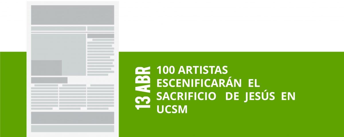 20-13-abr-100-artistas-escenificaran-el-sacrificio-de-jesus-en-ucsm