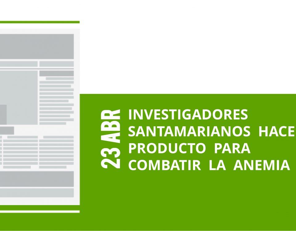 24-23-abr-investigadores-santamarianos-hacen-producto-para-combatir-la-anemia