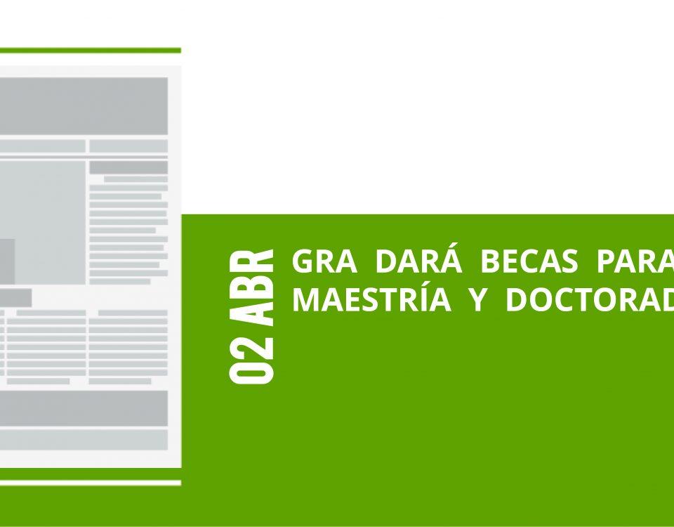 4-02-abr-gra-dara-becas-para-maestria-y-doctorado