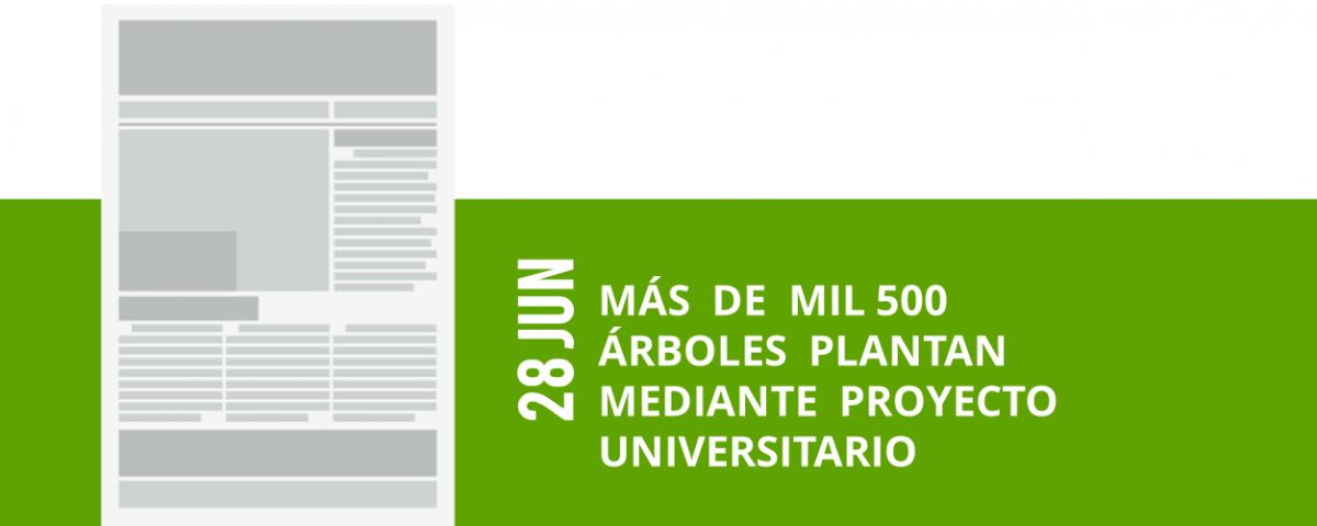 43-28-jun-mas-de-mil-500-arboles-plantan-mediante-proyecto-universitario