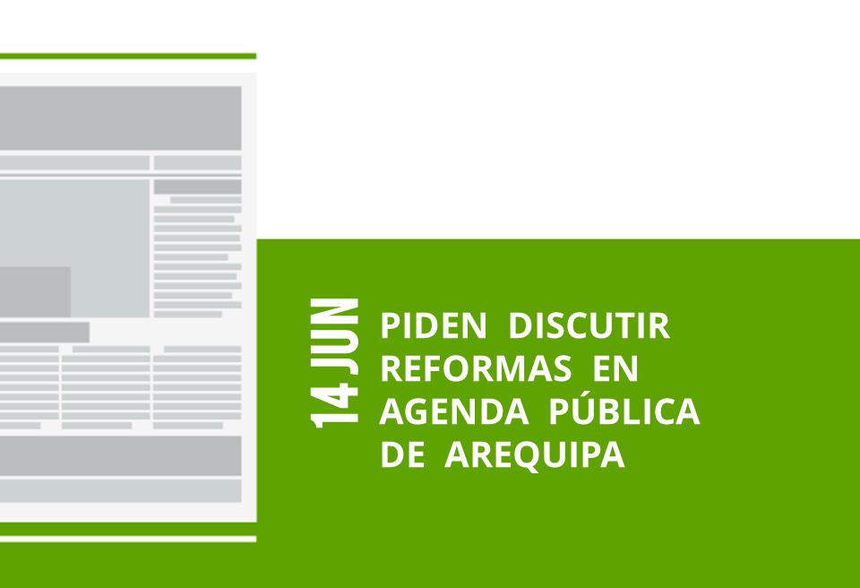 9-14-jun-piden-discutir-reformas-en-agenda-publica-de-arequipa