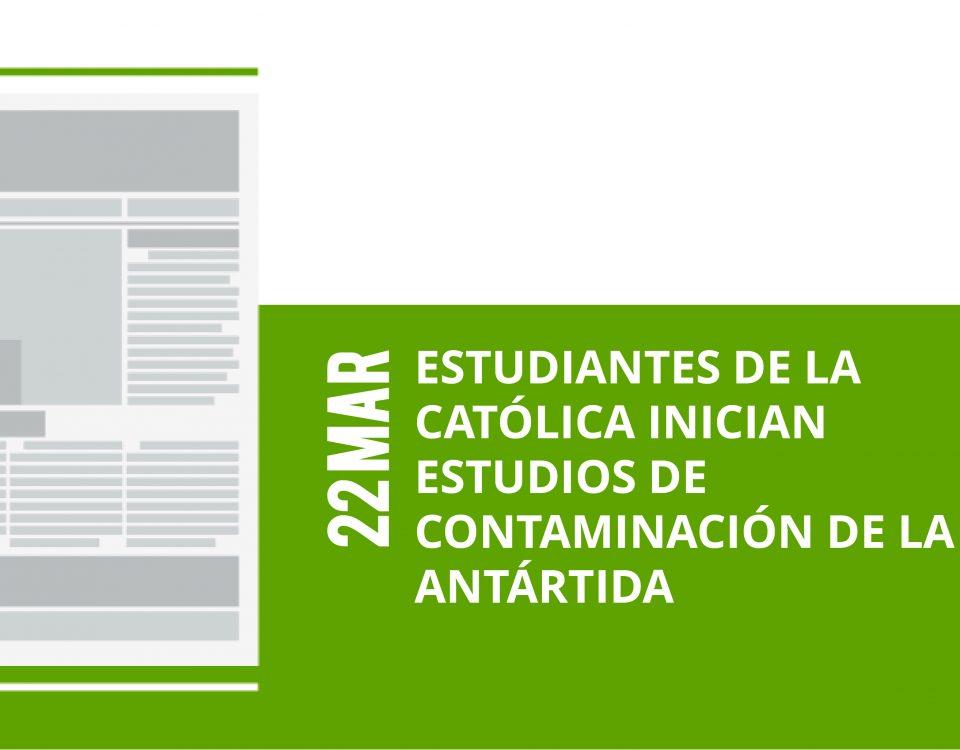 a1-22-mar-estudiantes-de-la-catolica-inician-estudios-de-contaminacion-de-la-antartida