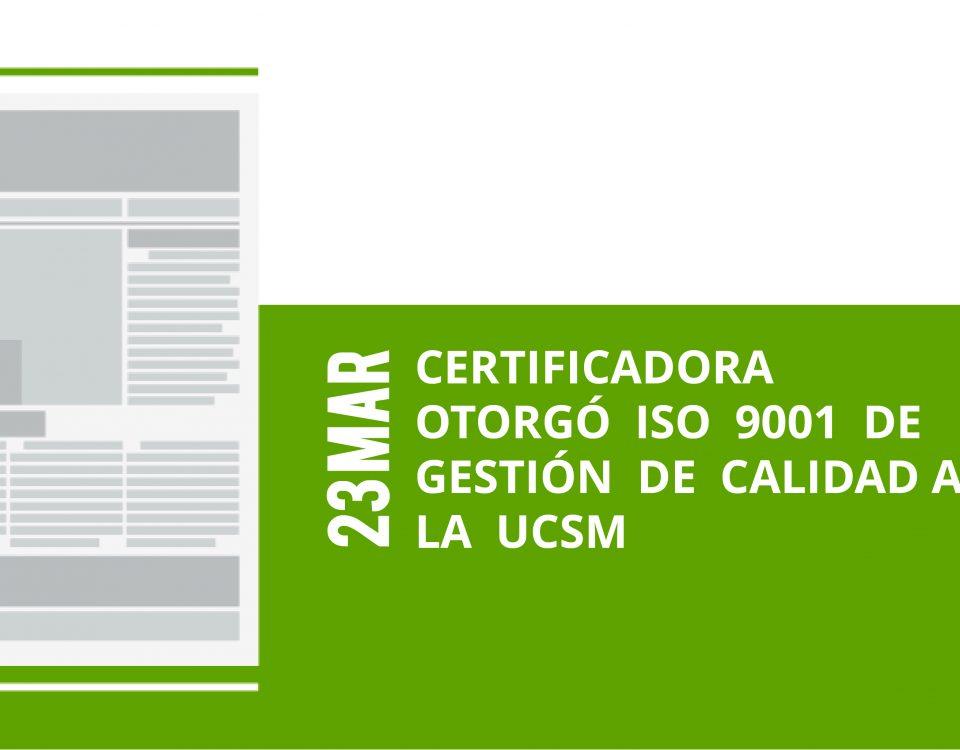 a4-23-mar-certificadora-otorgo-iso-9001-de-gestion-de-calidad-a-la-ucsm