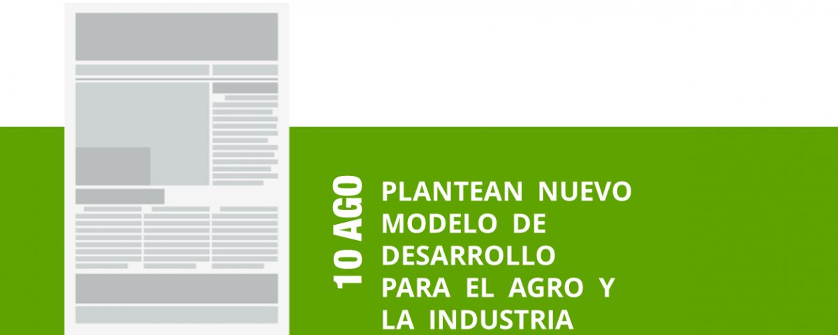 13-10-ago-plantean-nuevo-modelo-de-desarrollo-para-el-agro-y-la-industria-png