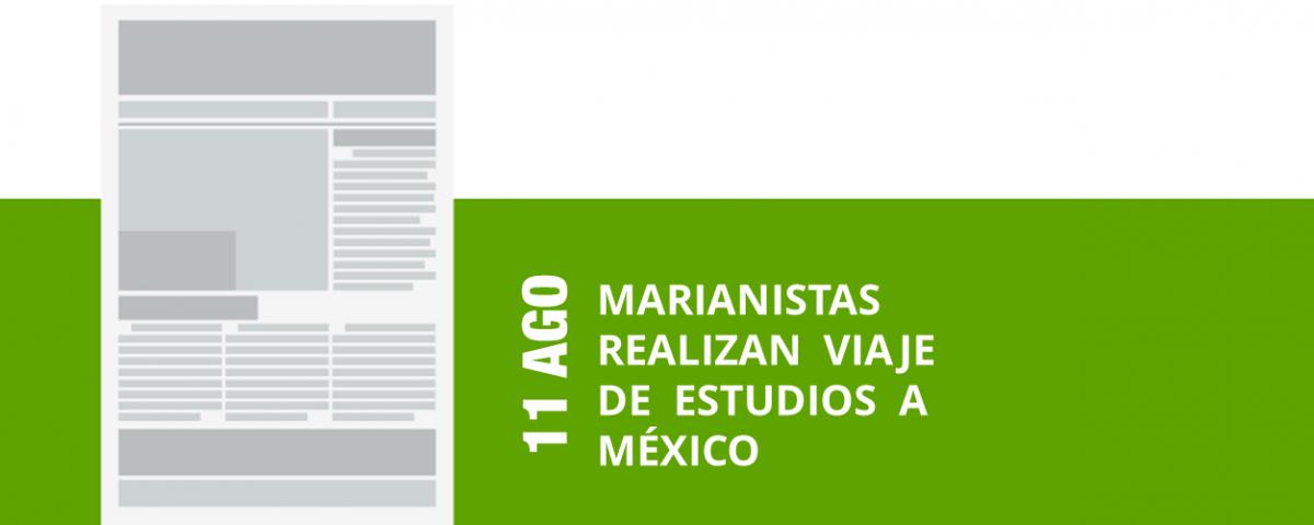 14-11-ago-marianistas-realizan-viaje-de-estudios-a-mexico-png