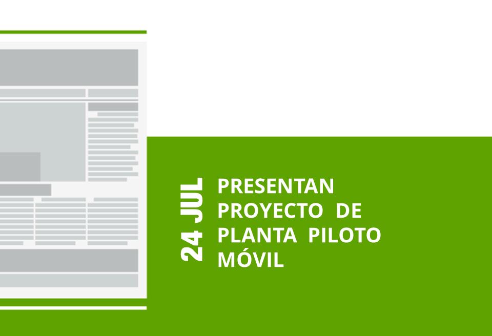 18-24-jul-presentan-proyecto-de-planta-piloto-movil