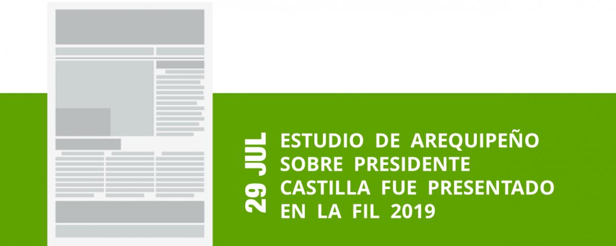 22-29-jul-estudio-de-arequipeno-sobre-presidente-castilla-fue-presentado-en-el-fil-2019