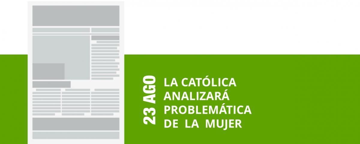 25-23-ago-la-catolica-analizara-problematica-de-la-mujer-png
